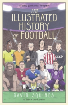 The Illustrated History of Football, Hardback