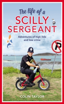The Life of a Scilly Sergeant, Hardback