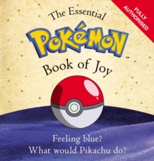 The Essential Pokemon Book of Joy : Official, Hardback