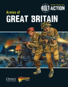 Bolt Action: Armies of Great Britain, Paperback