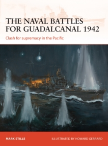The Naval Battles for Guadalcanal, 1942 : Clash for Supremacy in the Pacific, Paperback