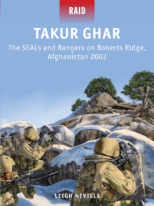Takur Ghar : The SEALs and Rangers on Roberts Ridge, Afghanistan 2002, Paperback