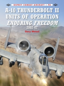 A-10 Thunderbolt II Units of Operation Enduring Freedom, 2002-07, Paperback