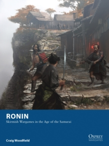 Ronin : Skirmish Wargames in the Age of the Samurai, Paperback