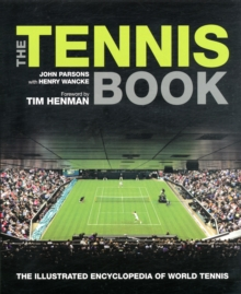The Tennis Book : The Illustrated Encyclopedia of World Tennis, Paperback