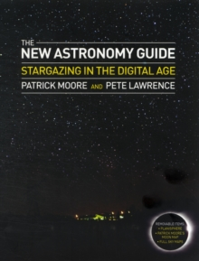 The New Astronomy Guide : Star Gazing in the Digital Age, Hardback