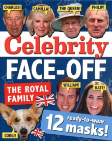 Celebrity Face-off: The Royals : 12 Ready-to-Wear Masks of the Royal Family, Mixed media product