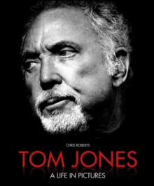 Tom Jones: A life in Pictures, Hardback