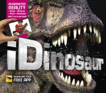 iDinosaur : An Augmented Reality Book, Hardback