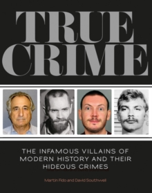 True Crime : The Infamous Villains of Modern History, Paperback