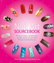 Nail art sourcebook : Over 500 Designs, Paperback