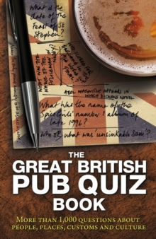 The Great British Pub Quiz Book : More Than 1, 000 Questions, Paperback