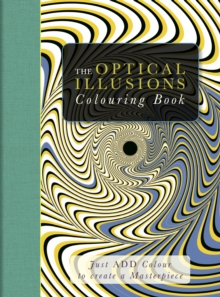 Just Add Colour Optical Illusions : Just Add Colour to Create a Masterpiece, Mixed media product Book