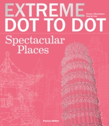 Extreme Dot-to-Dot: Spectacular Places, Paperback