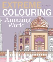 Extreme Colouring: Amazing World, Paperback