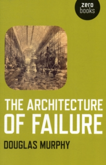 The Architecture of Failure, Paperback Book