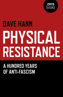Physical Resistance : A Hundred Years of Anti-fascism, Paperback Book