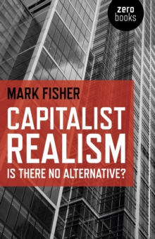 Capitalist Realism : Is there no alternative?, EPUB eBook
