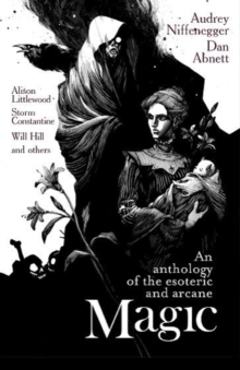 Magic: An Anthology of the Esoteric & Arcane, Paperback