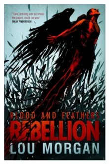 Blood and Feathers: Rebellion, Paperback