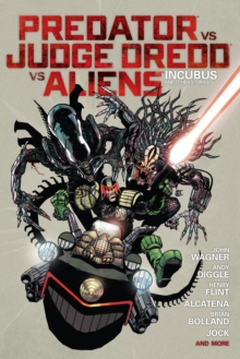 Predator vs. Judge Dredd vs. Aliens : Incubus and More, Hardback
