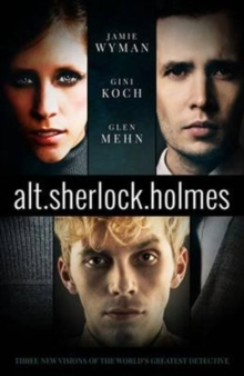 Alt.Sherlock Holmes : New Visions of the Great Detective, Paperback
