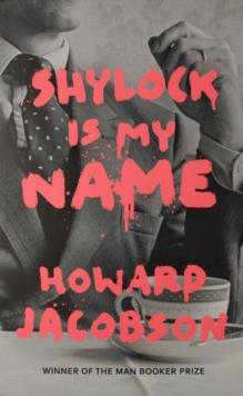 Shylock is My Name : The Merchant of Venice Retold, Hardback