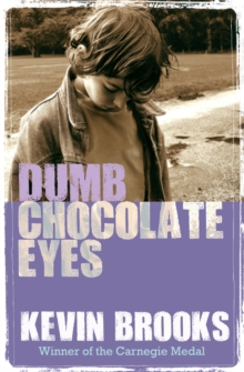 Dumb Chocolate Eyes, Paperback
