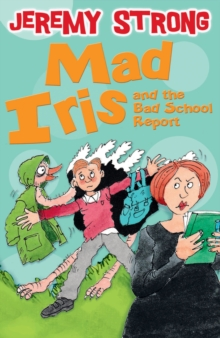 Mad Iris and the Bad School Report, Paperback