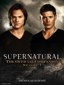 Supernatural : The Official Companion Season 7, Paperback Book