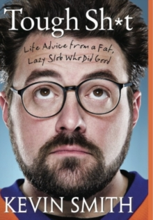 Tough Sh*t: Life Advice from a Fat, Lazy Slob Who Did Good, Hardback Book