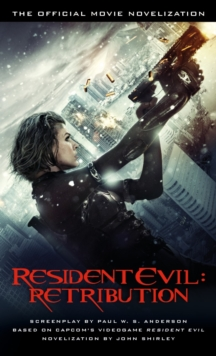 Resident Evil: Retribution : The Official Movie Novelization, Paperback