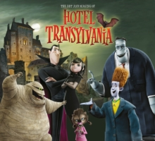 The Art and Making of Hotel Transylvania, Hardback Book