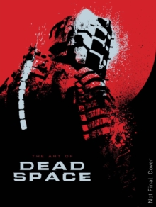The Art of Dead Space, Hardback