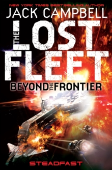 The Lost Fleet: Beyond the Frontier : Steadfast, Paperback