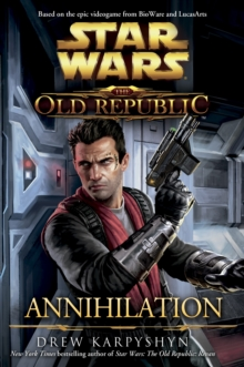 Star Wars: The Old Republic : Annihilation, Paperback
