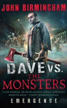 Dave vs. The Monsters : Emergence (David Hooper 1), Paperback Book
