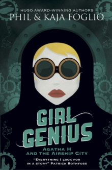 Girl Genius : Agatha H and the Airship City, Paperback