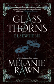 Glass Thorns : Elsewhens Bk. 2, Paperback Book