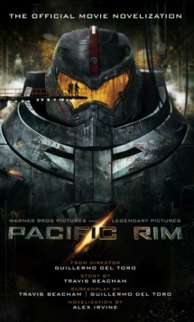 Pacific Rim: The Official Movie Novelization, Paperback