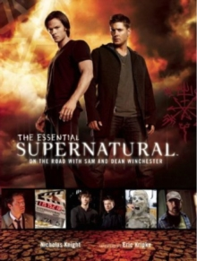 Supernatural - The Essential Supernatural : On the Road with Sam and Dean Winchester, Hardback