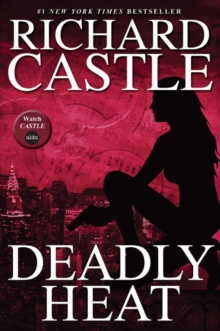 Nikki Heat : Deadly Heat (Castle) Bk. 5, Hardback