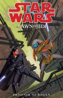 Star Wars : Dawn of the Jedi Prisoner of Bogan v. 2, Paperback