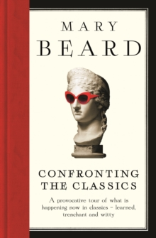 Confronting the Classics : Traditions, Adventures and Innovations, Hardback Book