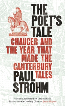 Poet's Tale : Chaucer and the Year That Made the Canterbury Tales, Hardback