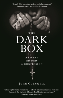 The Dark Box : A Secret History of Confession, Paperback