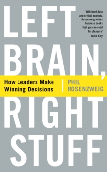 Left Brain, Right Stuff : How Leaders Make Winning Decisions, Paperback