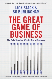 The Great Game of Business : The Only Sensible Way to Run a Company, Paperback