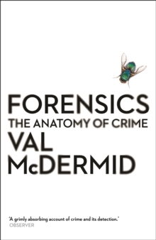 Forensics : The Anatomy of Crime, Paperback Book