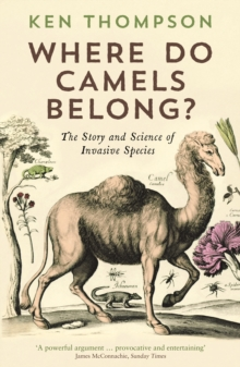 Where Do Camels Belong? : The Story and Science of Invasive Species, Paperback